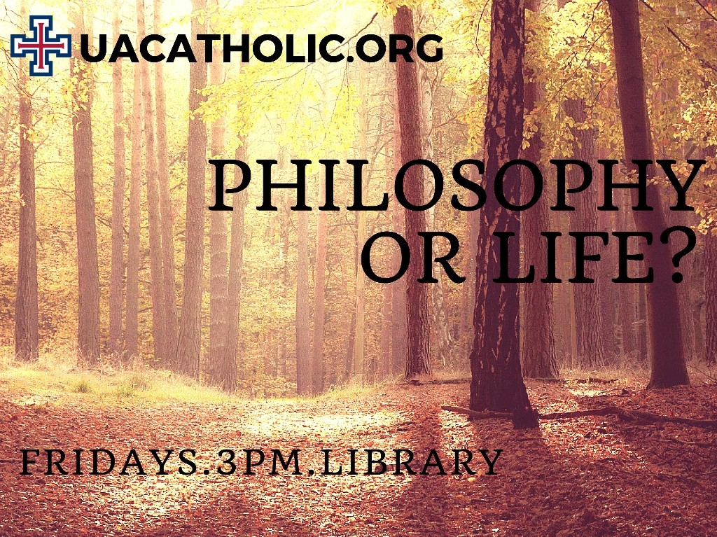 Philosophy or Life? Discussion: Fridays at 3 PM in the Library