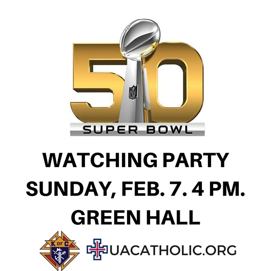 Super Bowl 50 Watching Party on Sunday, Feb. 7 at 4PM in Green Hall, hosted by the UA KoC